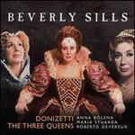 Donizetti-the Three Queens (Anna Bolena / Maria Stuarda / Roberto Devereux)