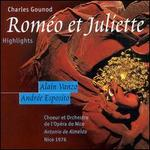 Gounod:  Rom�o et Juliette [Highlights]
