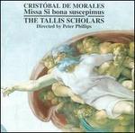 Crist=bal de Morales: Missa Si bona suscipimus