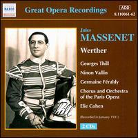 Massenet: Werther - Cantoria Children's Choir; Georges Thill (tenor); Germaine Feraldy (vocals); Ninon Vallin (soprano);...