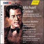 "Mahler: Symphony No. 3; Schubert: ""Rosamunde; "" Webern: Six Pieces for Orchestra / Gielen, Swr Sinfonieorchester"