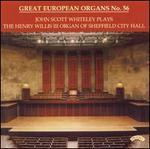 John Scott Whiteley Plays the Henry Willis III Organ, Vol. 56