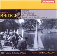 Frank Bridge: Orchestral Works, Vol. 1 - BBC National Orchestra of Wales; Richard Hickox (conductor)