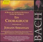 A Book of Chorale-Settings for Johann Sebastian, Vol. 1: Advent and Christmas