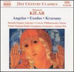Wojciech Kilar: Angelus; Exodus; Krzesany