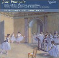 Jean Fran�aix: Scuolo de Ballo; Symphonie - Ulster Orchestra; Thierry Fischer (conductor)