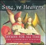 Sing Ye Heavens-Hymns for All Time