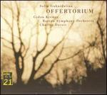 Sofia Gubaidulina: Offertorium