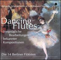 Dancing Flutes: Amusing Arrangements of Well-Known Classics - 14 Berliner Fl�tisten