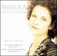 Bach: Arias - Angelika Kirchschlager (mezzo-soprano); Giuliano Carmignola (baroque violin); Nicola Favaro (baroque oboe);...