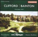 Hubert Clifford / Edgar Bainton: Orchestral Works, Vol. 2