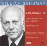 William Schuman: Credendum; Concerto for Piano and Orchestra; Symphony No. 4