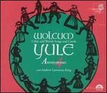 Wolcum Yule: Celtic and British Songs and Carols-Anonymous 4 With Andrew Lawrence-King