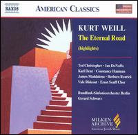 Kurt Weill: The Eternal Road (Highlights) - Barbara Rearick (vocals); Constance Hauman (vocals); Hanna Wollschl�ger (vocals); Ian Denolfo (vocals);...