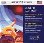 Joseph Achron: Violin Concerto No. 1, Op. 60; Golem (Suite); Two Tableaux from Belshazzar