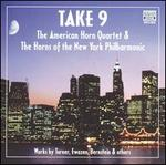 Take 9: The American Horn Quartet & The Horns of the New York Philharmonic