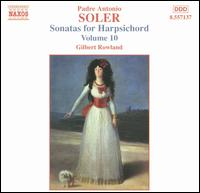 Soler: Sonatas for Harpsichord, Vol. 10 - Gilbert Rowland (harpsichord)