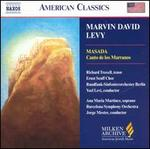 Marvin David Levy: Masada; Canto de los Marranos