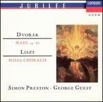 Dvorã¡K: Mass, Op. 86; Liszt: Missa Choralis