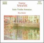 Ysa�e: Solo Violin Sonatas