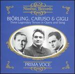 Bj�rling, Caruso & Gigli: Three Legendary Tenors in Opera and Song