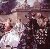 Fran�ois Couperin: Keyboard Music, Vol. 2 - Angela Hewitt (piano)