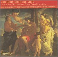 Orpheus with His Lute: Music for Shakespeare from Purcell to Arne - Catherine Bott (soprano); Parley of Instruments; Rachel Brown (flute)
