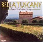 Bella Tuscany: Music Inspired by Tuscany