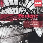 Poulenc: Sacred and Secular Choral Works