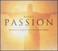 Bach's Passion: The Passion of Christ as You've Never Heard It Before - Anne Sofie von Otter (contralto); Anthony Rolfe Johnson (tenor); Dieter Ellenbeck (tenor); Hans Peter Blochwitz (tenor);...