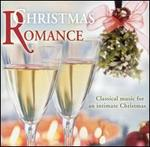 Christmas Romance: Classical Music for an Intimate Christmas