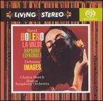 Ravel: BolTro;La Valse; Rapsodie espagnole; Debussy: Images