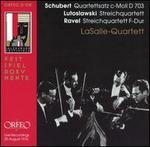 Schubert: Quartettsatz c-Moll D 703; Lutoslawski: Streichquartett; Ravel: Streichquartett F-Dur