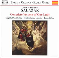Juan Garc�a de Salazar: Complete Vespers of Our Lady - Alicia Borges (alto); Amaia A�ua (soprano); Capilla Penaflorida Choir; David Azurza (alto); David Sagastume (alto);...