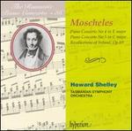 The Romantic Piano Concerto, Vol. 36: Moscheles: Piano Concertos Nos. 4 & 5; Recollections of Ireland