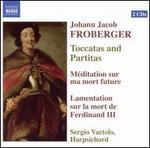 Johann Jacob Froberger: Toccatas and Partitas