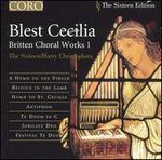 Blest Cecilia: Britten Choral Works I