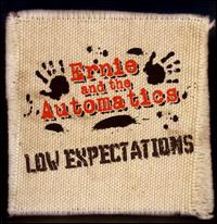 Low Expectations - Ernie and the Automatics