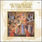 He Was Placed In The Tomb - Saint Pierre de Solesmes Abbey Monks' Choir (choir, chorus); Dom Jean Claire (conductor)