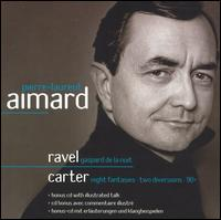 Ravel: Gaspard de la Nuit; Carter: Night Fantasies; Two Diversions; 90+ - Pierre-Laurent Aimard (piano); Pierre-Laurent Aimard (speech/speaker/speaking part)