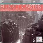 Elliott Carter: Piano Concerto; Concerto for Orchestra; Concerto for Orchestra; Three Occasions