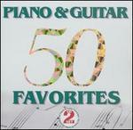 50 Piano & Guitar Favorites