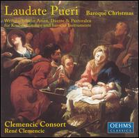 Laudate Pueri: Baroque Christmas - Clemencic Consort; Pierre Pitzl (baroque guitar); Ren� Clemencic (harpsichord); Ren� Clemencic (baroque organ)