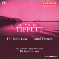 Tippett: The Rose Lake; Ritual dances  - BBC National Orchestra of Wales; Richard Hickox (conductor)