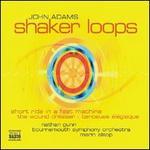 John Adams: Shaker Loops; The Wound-Dresser; Short Ride in a Fast Machine