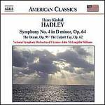 Henry Kimball Hadley: Symphony No. 4, The Ocean, and The Culprit Fay