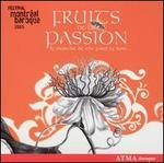 Fruits de la Passion: Festival MontrTal Baroque 2005