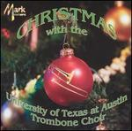 Christmas with the University of Texas at Austin Trombone Choir