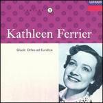 Kathleen Ferrier-Gluck: Orfeo Ed Euridice [Abridged]