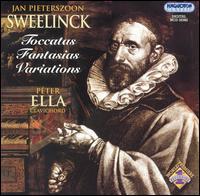 Sweelinck: Toccatas; Fantasias; Variations - P�ter Ella (piano)